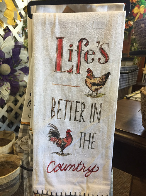 Life is Better in the Country Kitchen Towel