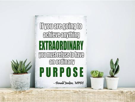 Transforming ordinary goals into an extraordinary purpose