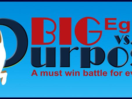Big Ego vs. BIG PURPOSE