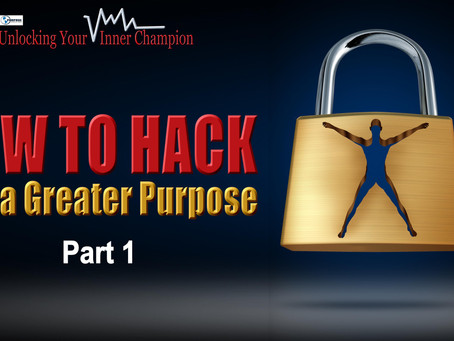 How to Hack Into a Greater Purpose Part 1