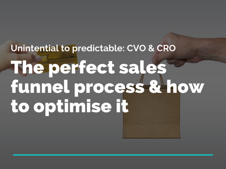 The Perfect Sales Funnel Process & How To Optimise it: CVO & CRO