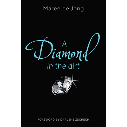 Book: Diamond in the Dirt by Maree de Jong