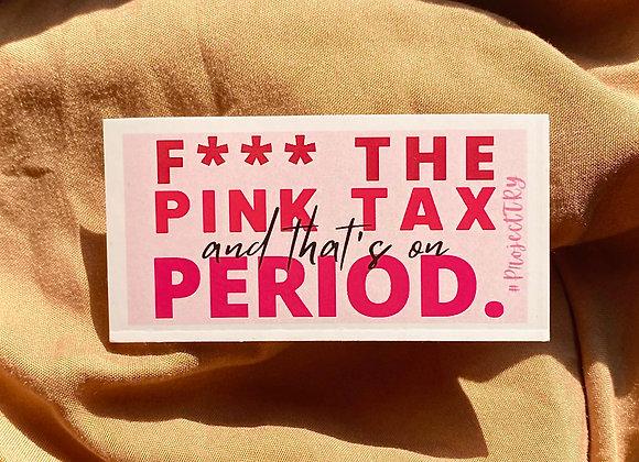 F*** The Pink Tax Sticker