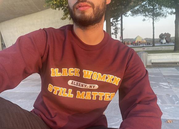 Black Womxn Still Matter Sweatshirt