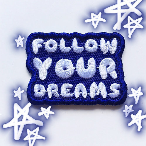 Follow Your Dreams Iron on Patch