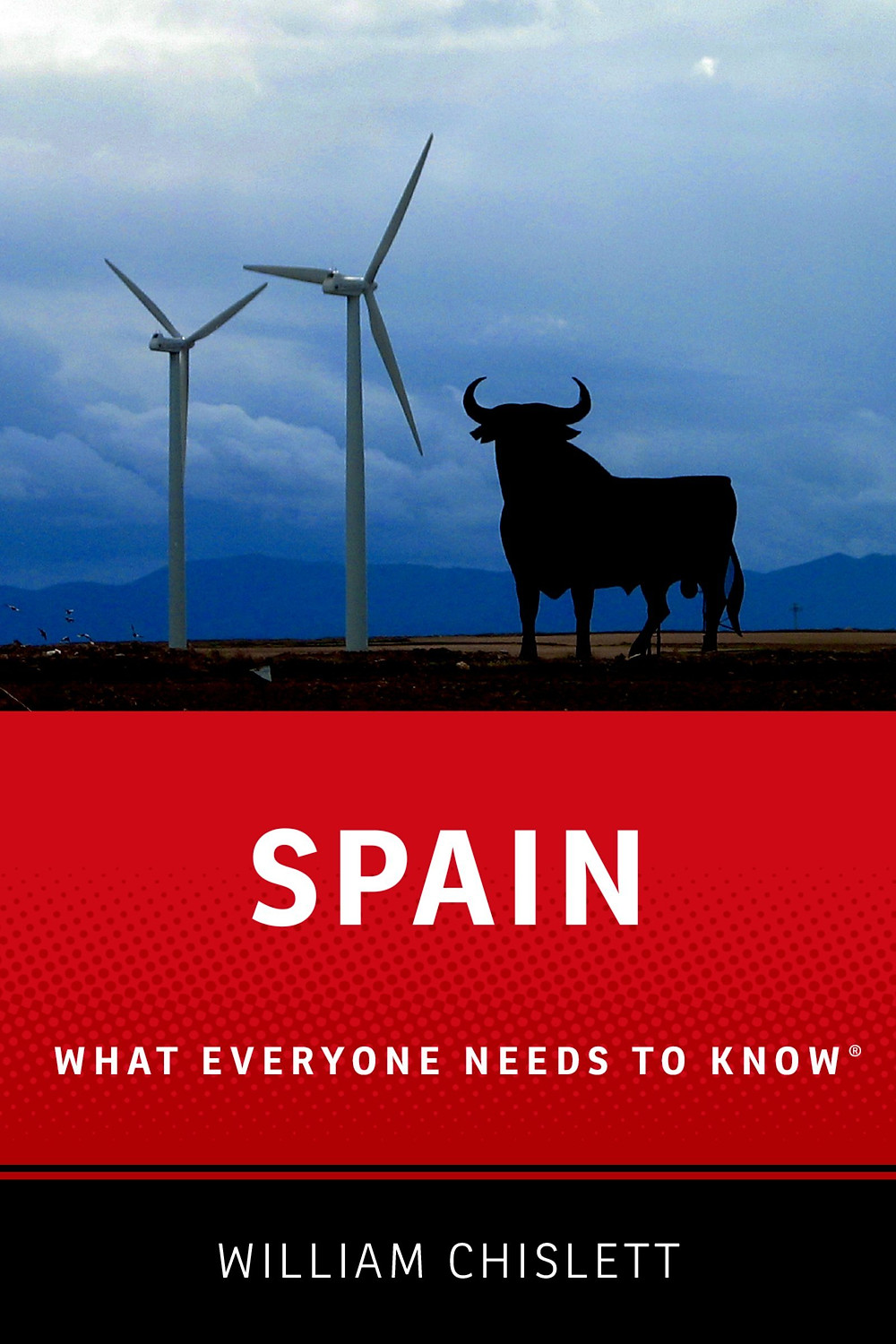 Spain - What Everyone Needs to Know by William Chislett
