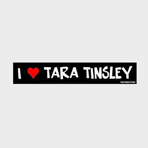 I <3 Tara Tinsley Sticker