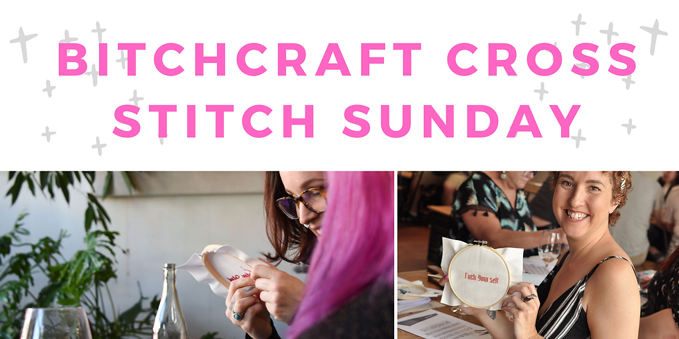 Bitchcraft Cross Stitch Sunday @ Noisy Ritual