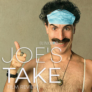 'Borat: Subsequent Moviefilm' - Joe's Take