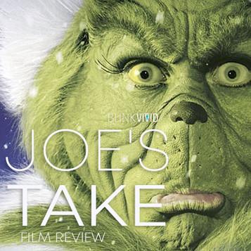 'How The Grinch Stole Christmas' - Joe's Take