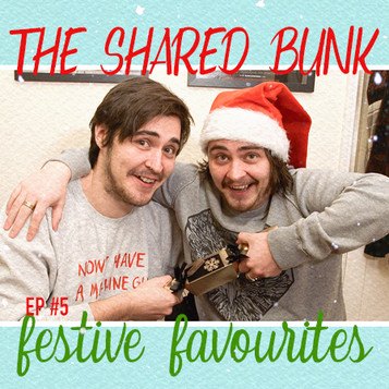 The Shared Bunk Podcast | #5 | Festive Favourites