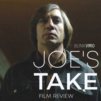 'No Country For Old Men' - Joe's Take