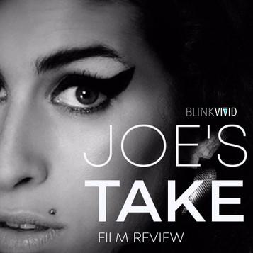 'Amy' - Joe's Take