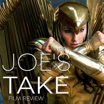 'Wonder Woman 1984' - Joe's Take