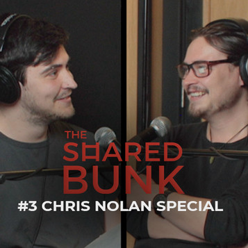 The Shared Bunk Podcast | #3 | Christopher Nolan Special