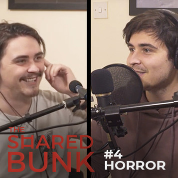 The Shared Bunk Podcast |#4| Horror