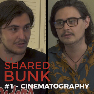 The Shared Bunk Podcast | #1 | Cinematography