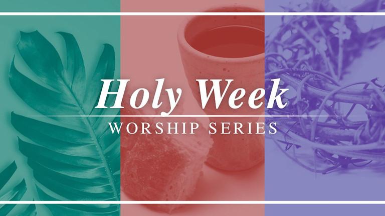 MUMC Worship for Holy Week