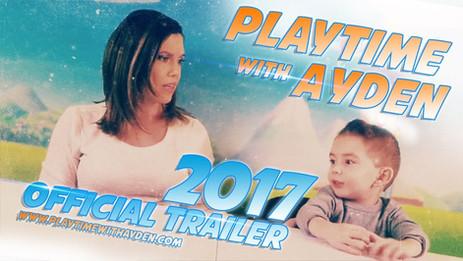 Playtime with Ayden 2017 - Trailer