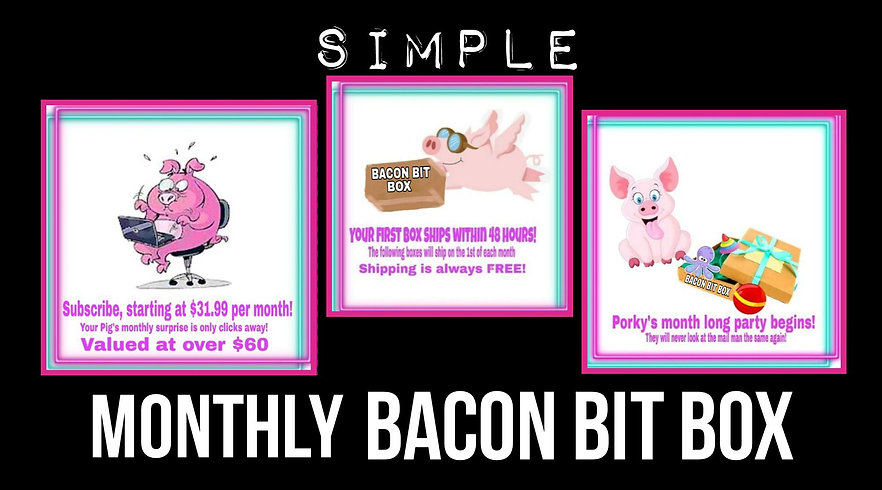 Bacon Bit Monthly Subscription Box for Pigs
