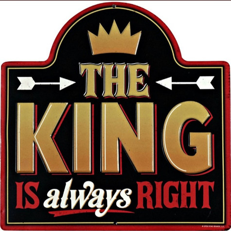 The King is Always Right