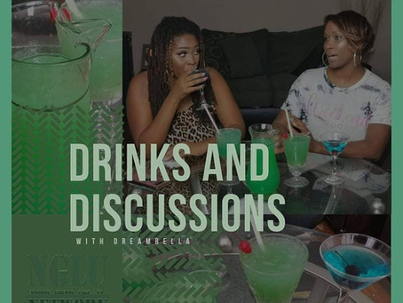 "Drink & Discussions w/Dream Bella| Ep.24 ""Money Can't Buy You Love"""