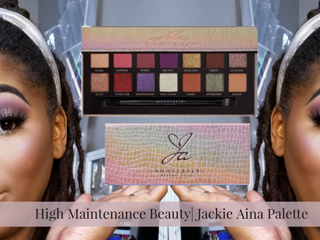 High Maintenance Beauty| First Impressions of  Jackie Aina Palette