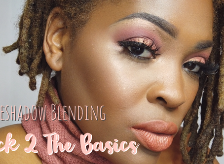 Back 2 The Basics: Eyeshadow Blending.
