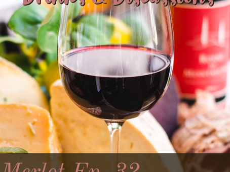 Drinks & Discussions: Merlot Ep. 32