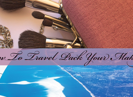 Melanin Beauty  How To Travel Pack Your Makeup Bag