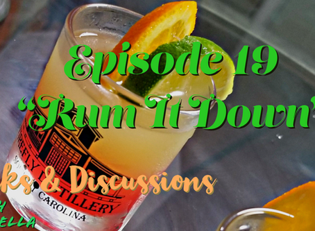 "Drinks & Discussions with DreamBella|Episode 19 ""Rum It Down"""