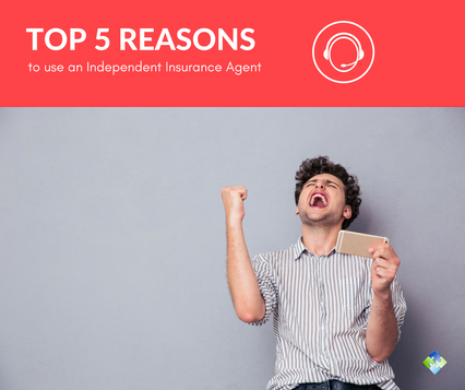 Top 5 Reasons to Use an Independent Agent