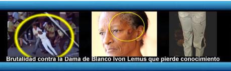 Brutalidad contra la Dama de Blanco Ivon Lemus, que pierde conocimiento y es trasladada a hospital.