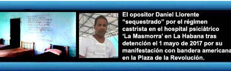 Daniel Llorente desde hospital psiciátrico: Yo soy un secuestrado de Raúl Castro. Por Vladimir Turró