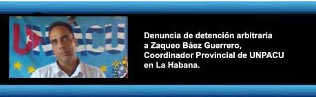 Cuba video UNPACU: Denuncia de Detención Arbitraria a Zaqueo Báez Guerrero Coordinador Provincial de