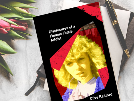 Disclosures of a Femme Fatale Addict by Clive Radford