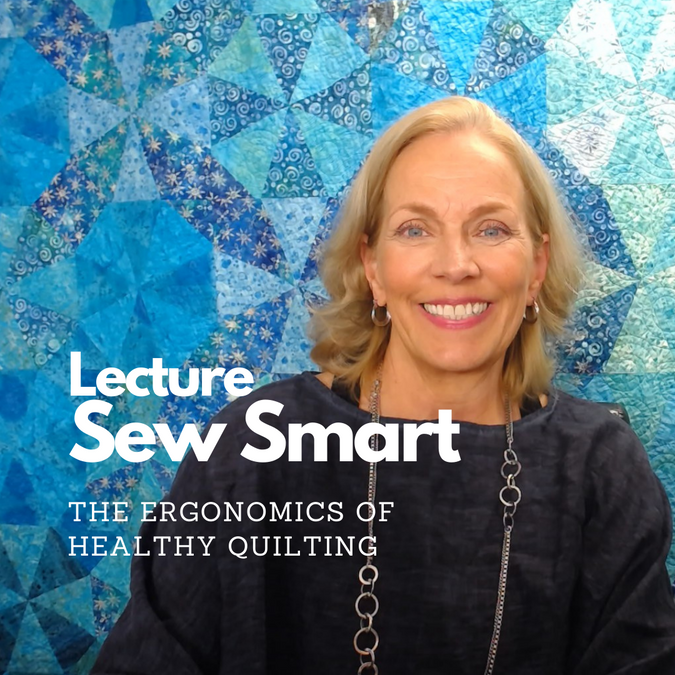 Sew Smart - The Ergonomics of Healthy Quilting