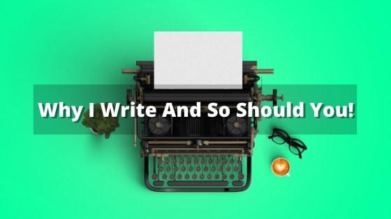 Saurabh Explains Why I Write And So Should You?
