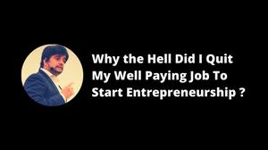 Saurabh bhandari on quitting his job and starting entrepreneurship