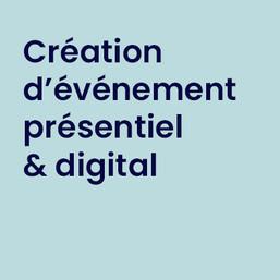 Création d'événement présentiel et digital