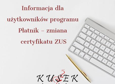 Informacja dla użytkowników programu Płatnik – zmiana certyfikatu ZUS