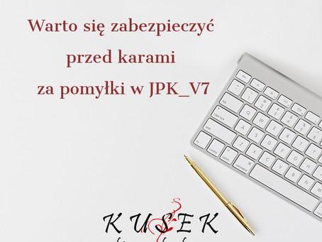 Warto się zabezpieczyć przed karami za pomyłki w JPK_V7