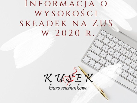 Informacja o wysokości składek na ZUS w 2020 r.