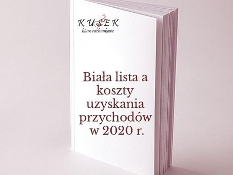 Biała lista a koszty uzyskania przychodów w 2020 r.