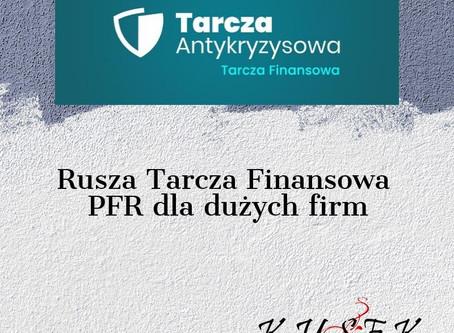 Rusza Tarcza Finansowa PFR dla dużych firm