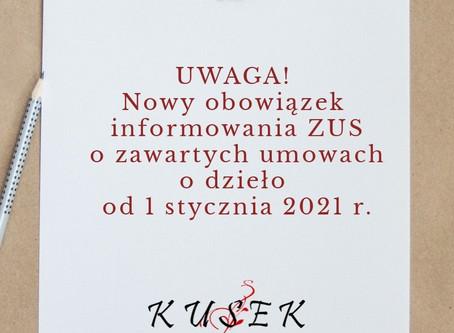 UWAGA! Nowy obowiązek informowania ZUS o zawartych umowach o dzieło od 1 stycznia 2021 r.