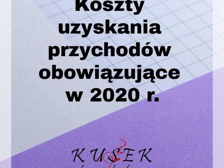 Koszty uzyskania przychodów obowiązujące w 2020 r.