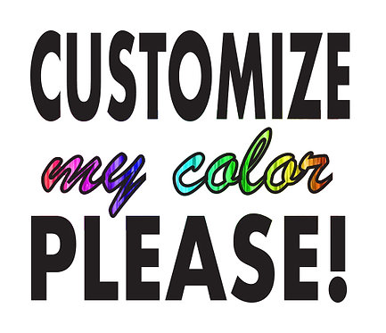 Custom Color (Upon Approval)