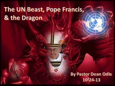The United Nations Beast, Pope Francis, the Whore, & the Dragon