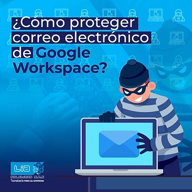 Cómo-proteger-correo-electrónico-de-Goog